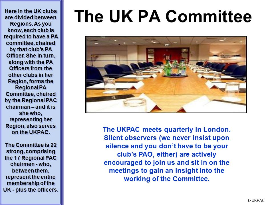 The UK PA Committee Here in the UK clubs are divided between Regions.