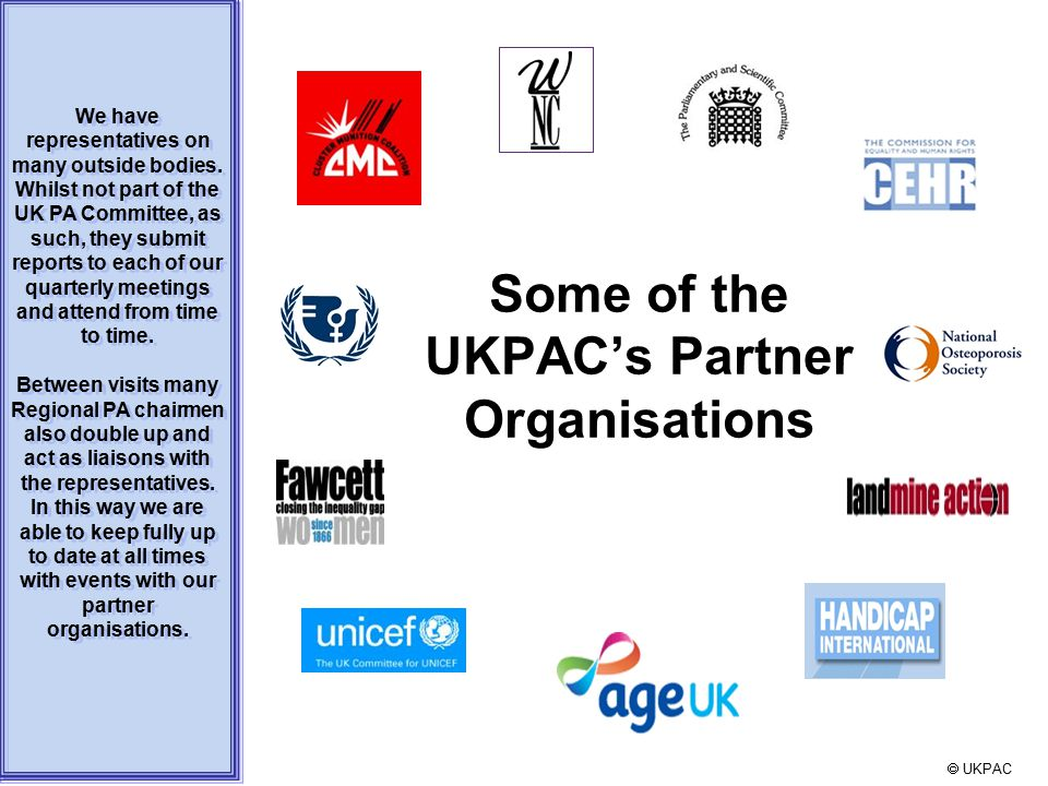 UKPAC We have representatives on many outside bodies.