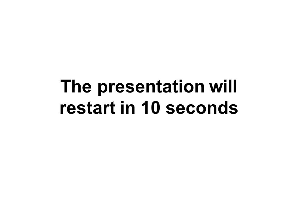The presentation will restart in 10 seconds