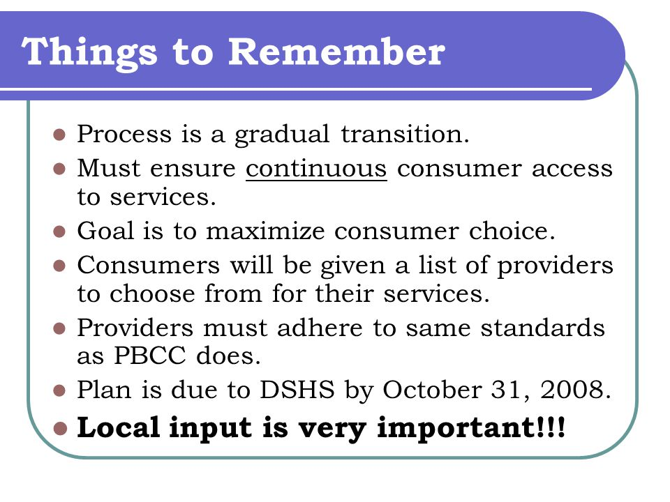 Things to Remember Process is a gradual transition.