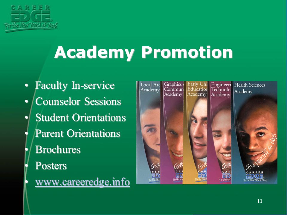 11 Academy Promotion Faculty In-serviceFaculty In-service Counselor SessionsCounselor Sessions Student OrientationsStudent Orientations Parent Orienta