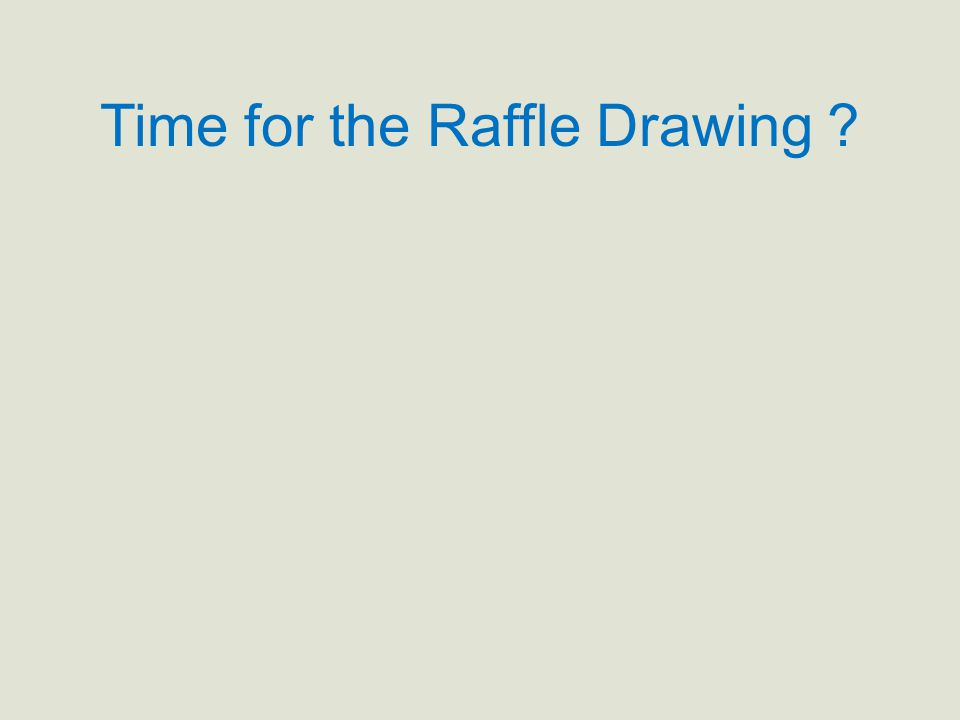 Time for the Raffle Drawing