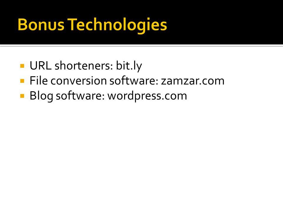  URL shorteners: bit.ly  File conversion software: zamzar.com  Blog software: wordpress.com