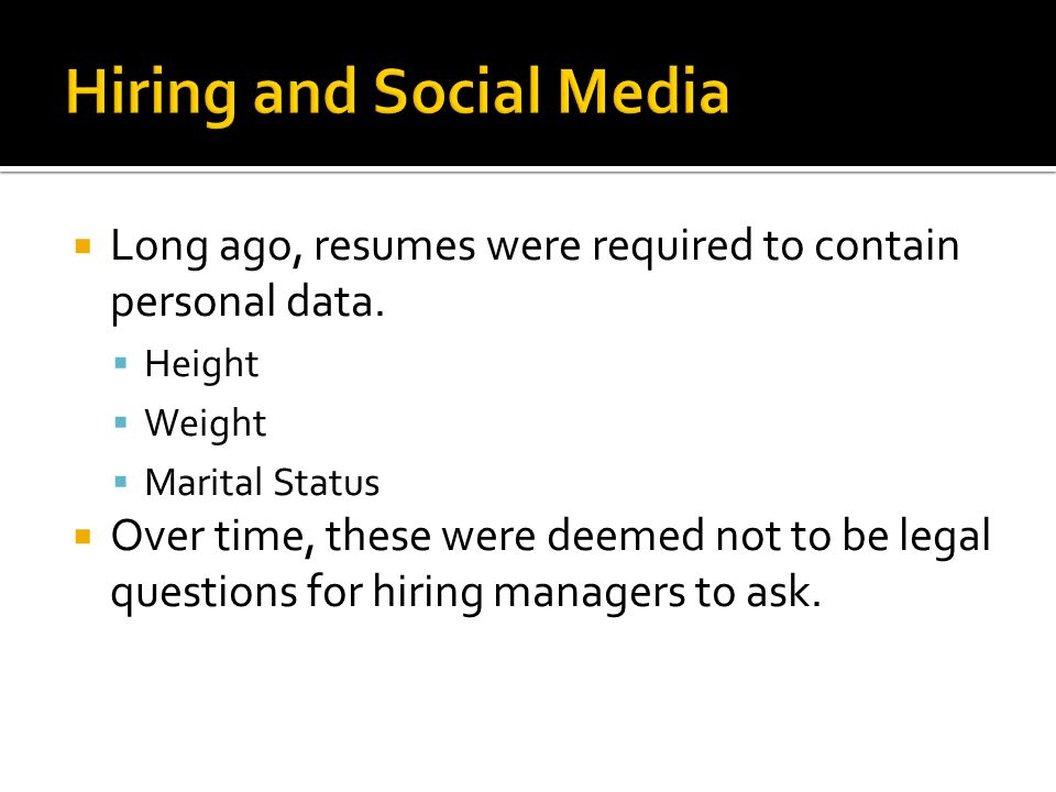  Long ago, resumes were required to contain personal data.