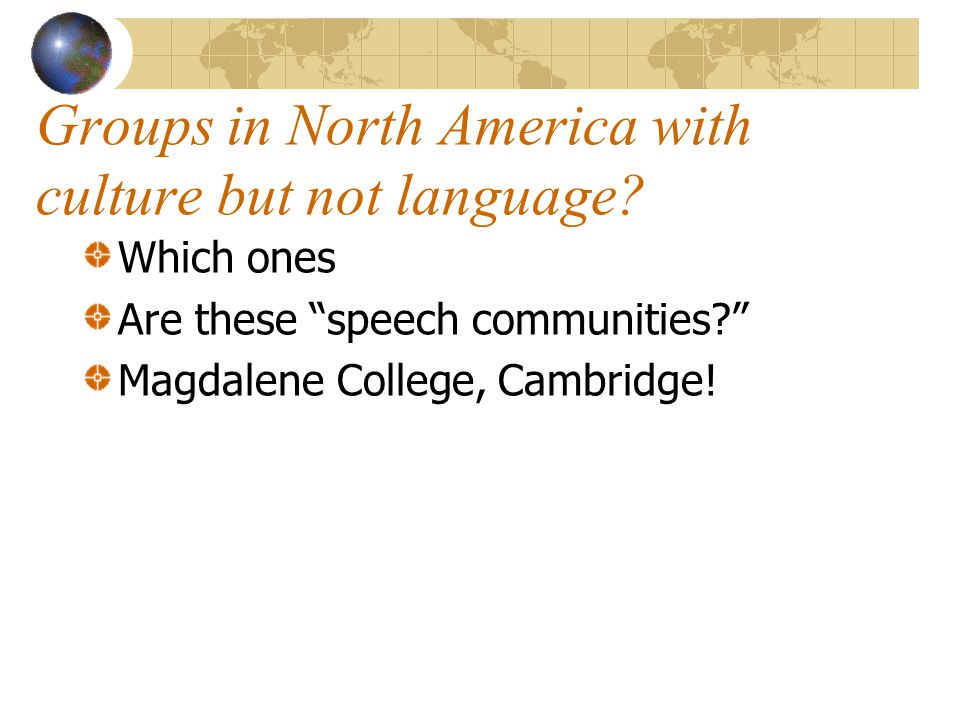 Groups in North America with culture but not language.