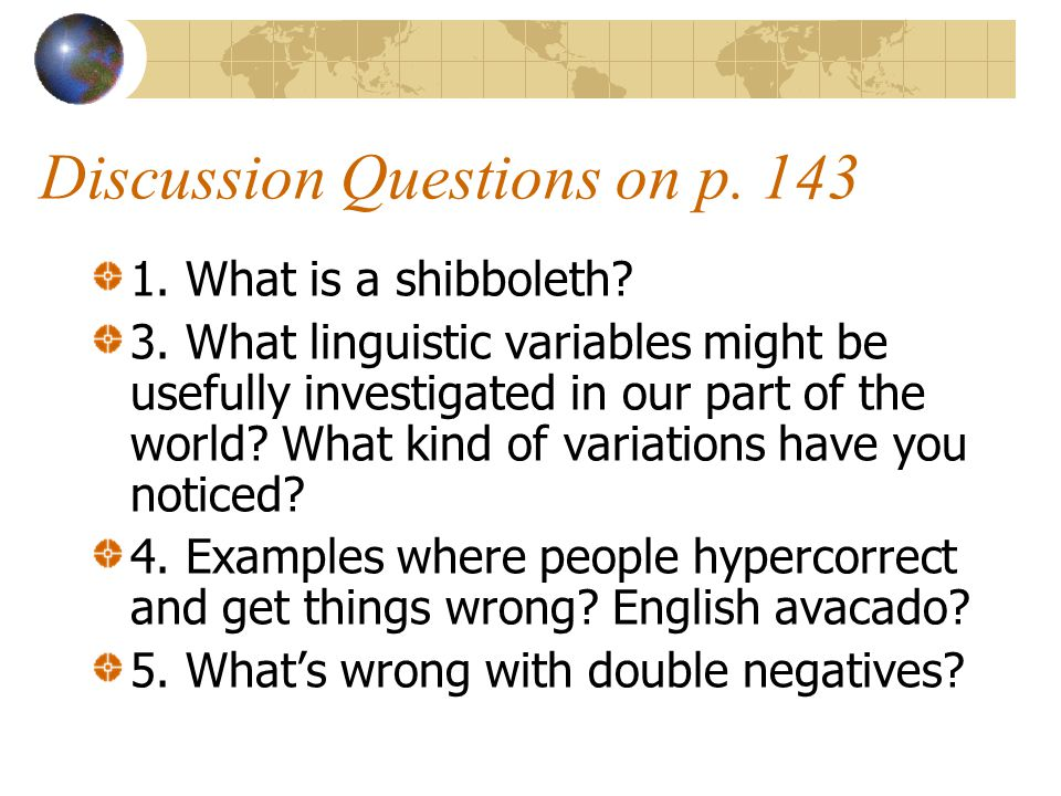 Discussion Questions on p. 143 1. What is a shibboleth.