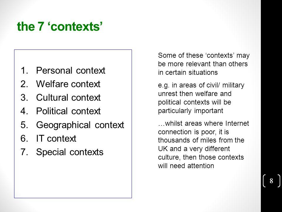 8 the 7 'contexts' 1. Personal context 2. Welfare context 3.