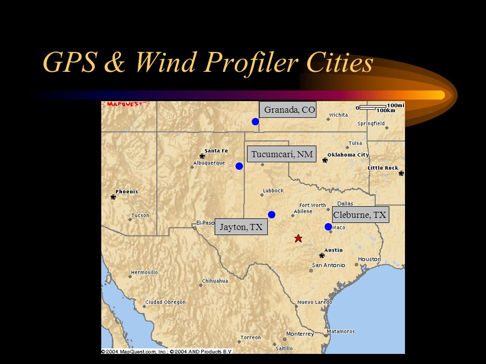 GPS & Wind Profiler Cities Granada, CO Tucumcari, NM Jayton, TX Cleburne, TX