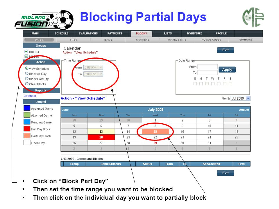 "Click on ""Block Part Day"" Then set the time range you want to be blocked Then click on the individual day you want to partially block Blocking Partial"