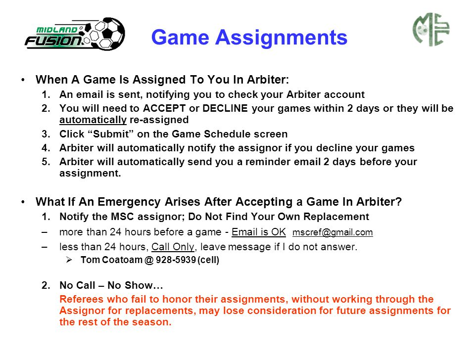Game Assignments When A Game Is Assigned To You In Arbiter: 1.An email is sent, notifying you to check your Arbiter account 2.You will need to ACCEPT