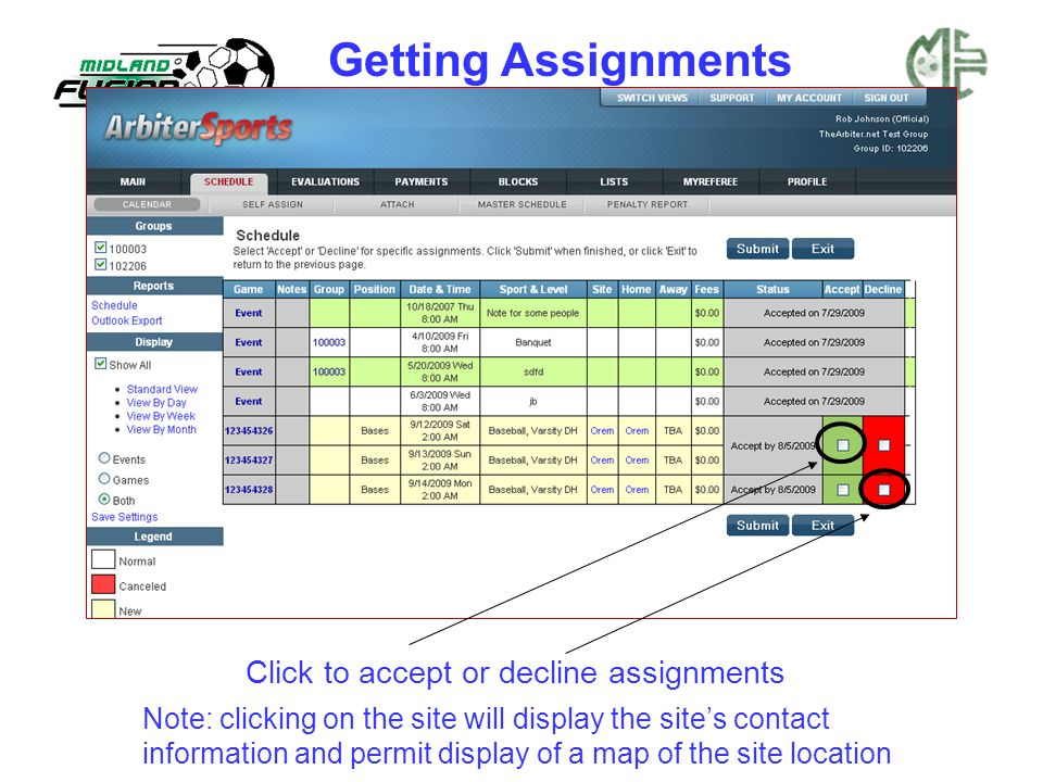 Click to accept or decline assignments Note: clicking on the site will display the site's contact information and permit display of a map of the site location Getting Assignments