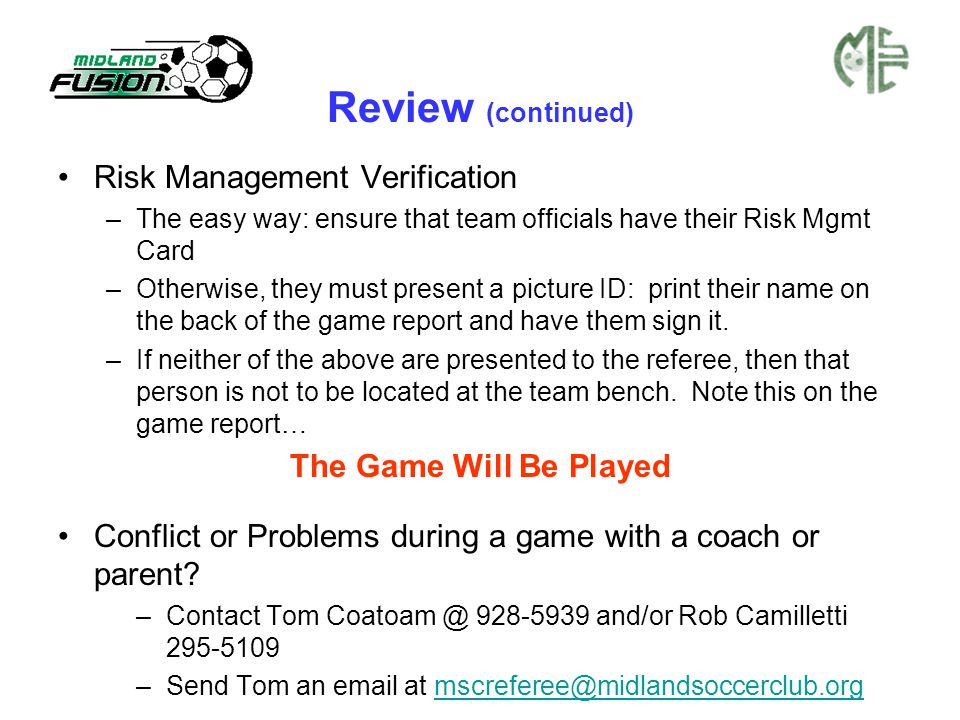 Review (continued) Risk Management Verification –The easy way: ensure that team officials have their Risk Mgmt Card –Otherwise, they must present a pi