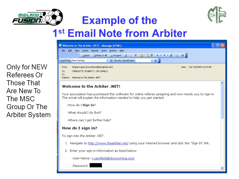 Example of the 1 st Email Note from Arbiter Only for NEW Referees Or Those That Are New To The MSC Group Or The Arbiter System
