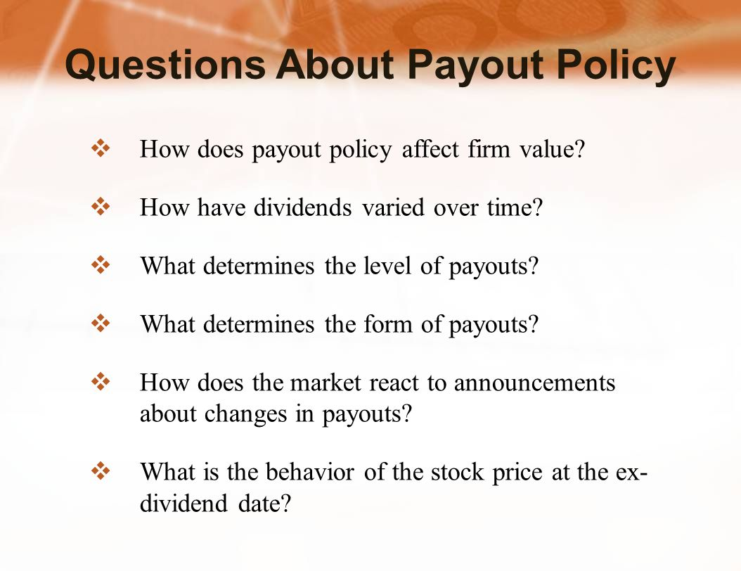 Questions About Payout Policy  How does payout policy affect firm value.