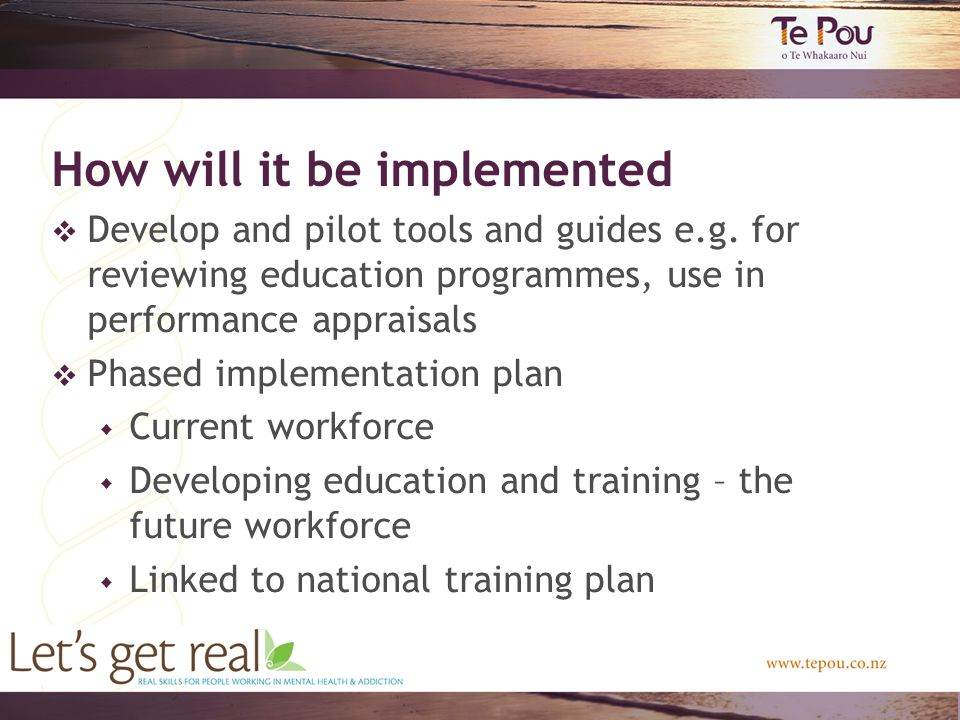 How will it be implemented  Develop and pilot tools and guides e.g.