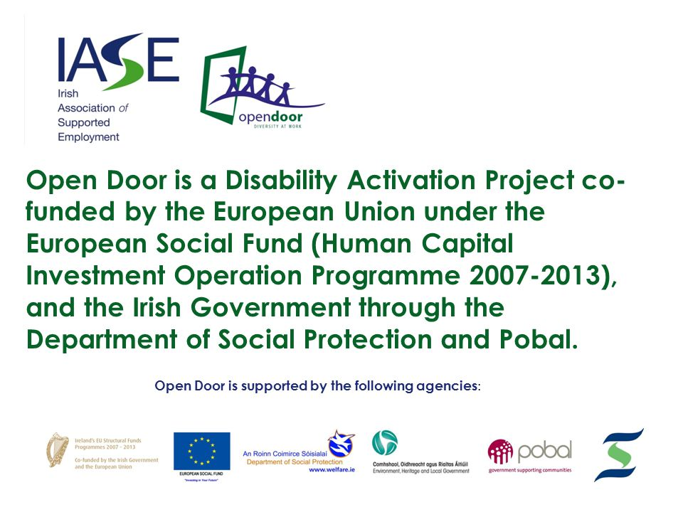 Open Door is a Disability Activation Project co- funded by the European Union under the European Social Fund (Human Capital Investment Operation Progr