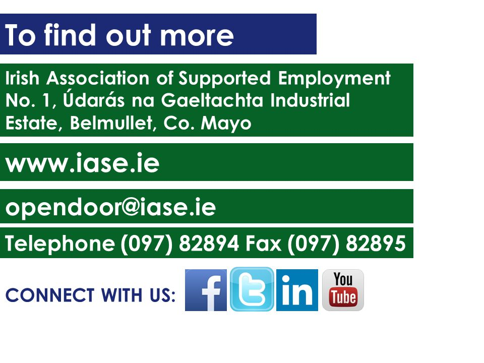 To find out more Irish Association of Supported Employment No.