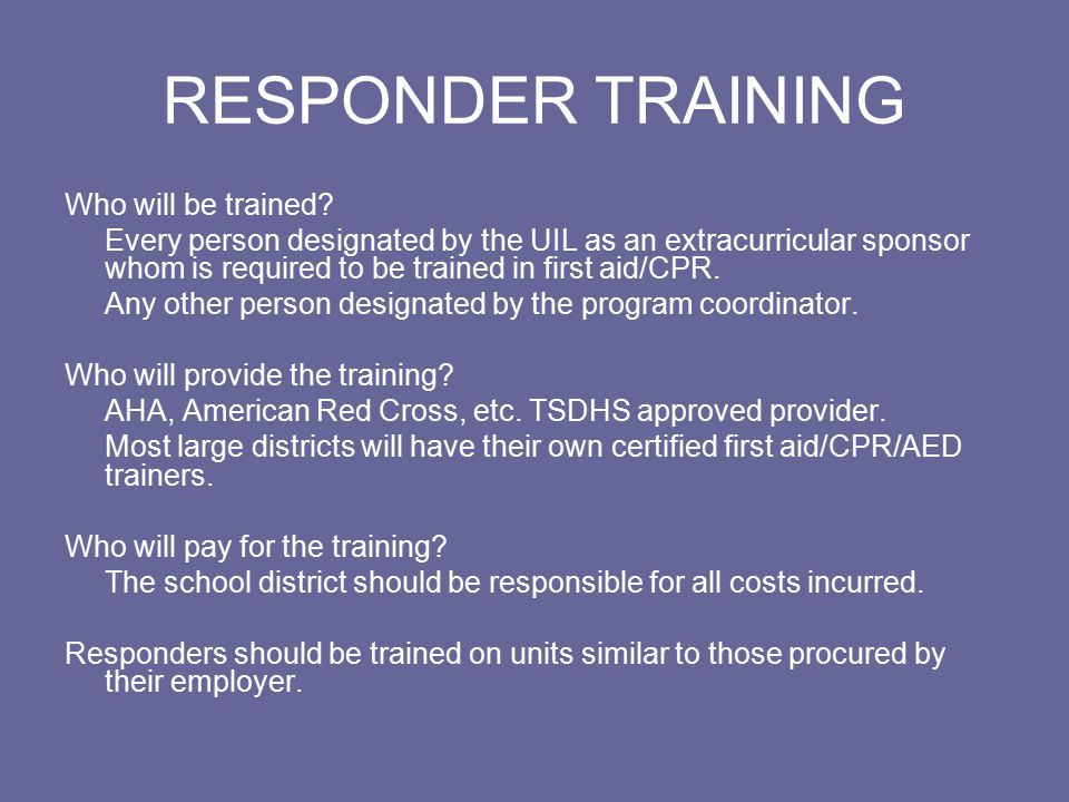 RESPONDER TRAINING Who will be trained.