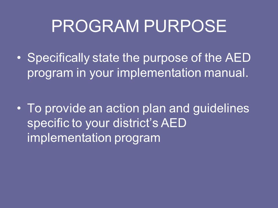 MAINTENANCE PROGRAM Dailey, monthly, and annual checks are required for AED units.