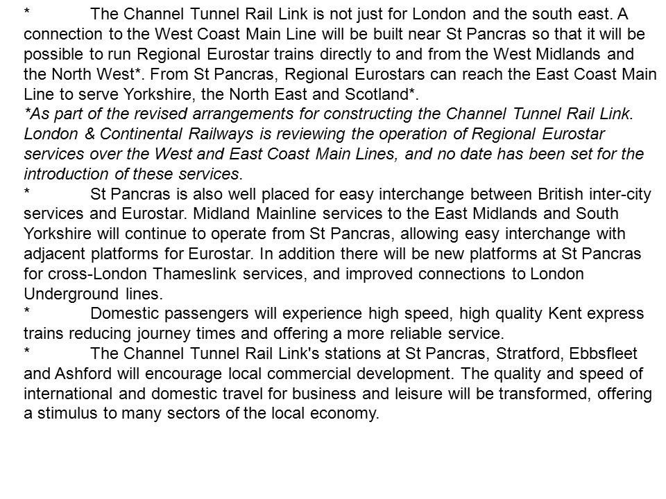 *The Channel Tunnel Rail Link is not just for London and the south east.
