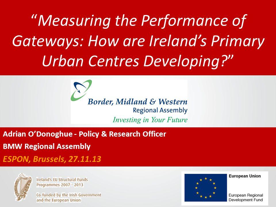 Economic Reach Growth % (2002-2011) Dublin 17.2% All Other Gateways 17.9% (Galway 24.8%)