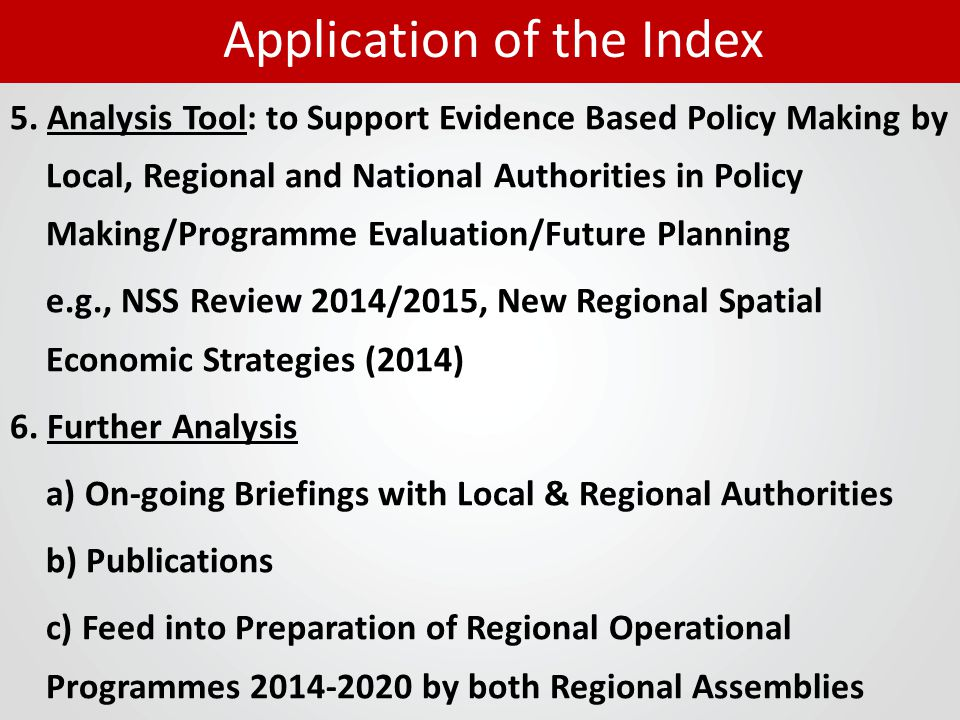 5. Analysis Tool: to Support Evidence Based Policy Making by Local, Regional and National Authorities in Policy Making/Programme Evaluation/Future Pla
