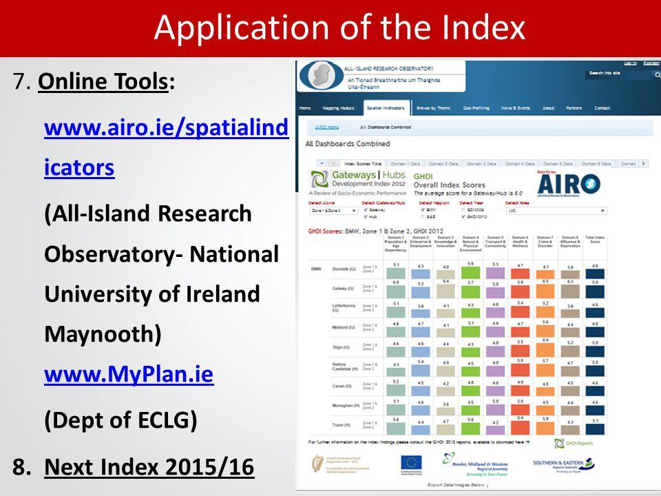 7. Online Tools: www.airo.ie/spatialind icators (All-Island Research Observatory- National University of Ireland Maynooth) www.MyPlan.ie www.MyPlan.ie