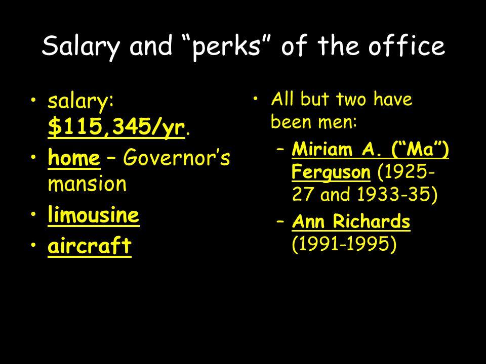 Lieutenant Governor: David Dewhurst serves as president of the state Senate qualifications: –same as for governor