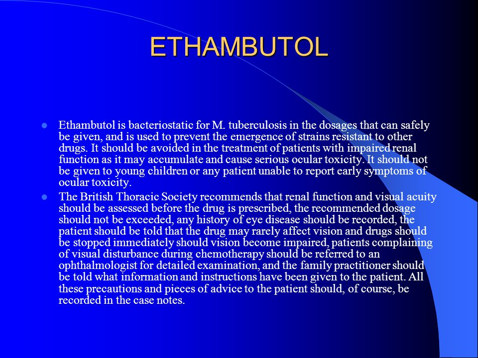 ETHAMBUTOL Ethambutol is bacteriostatic for M.