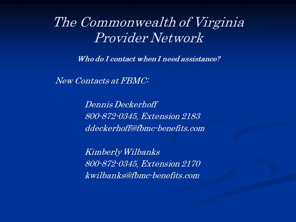 New Contacts at FBMC: Dennis Deckerhoff 800-872-0345, Extension 2183 ddeckerhoff@fbmc-benefits.com Kimberly Wilbanks 800-872-0345, Extension 2170 kwilbanks@fbmc-benefits.com