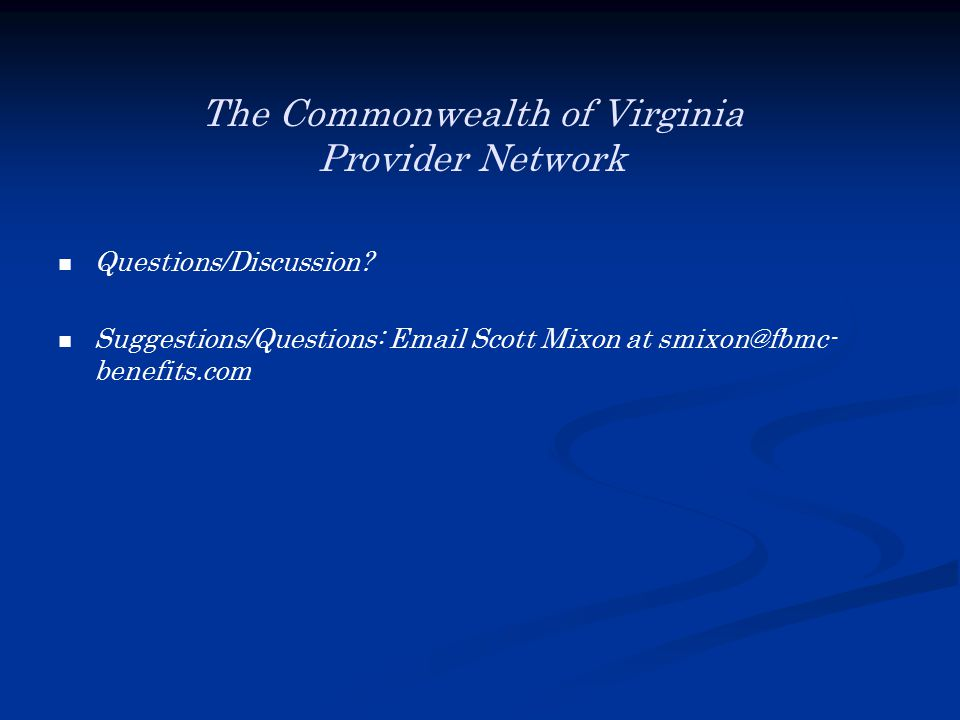 The Commonwealth of Virginia Provider Network Questions/Discussion.