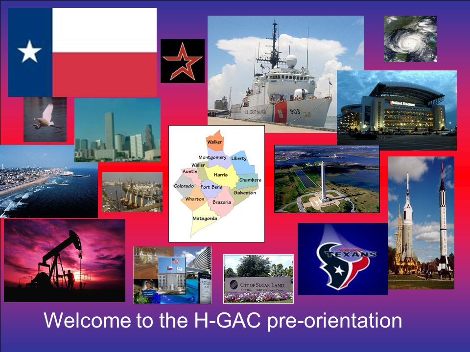 Welcome to the H-GAC pre-orientation