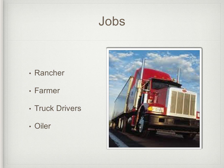 Jobs Rancher Farmer Truck Drivers Oiler