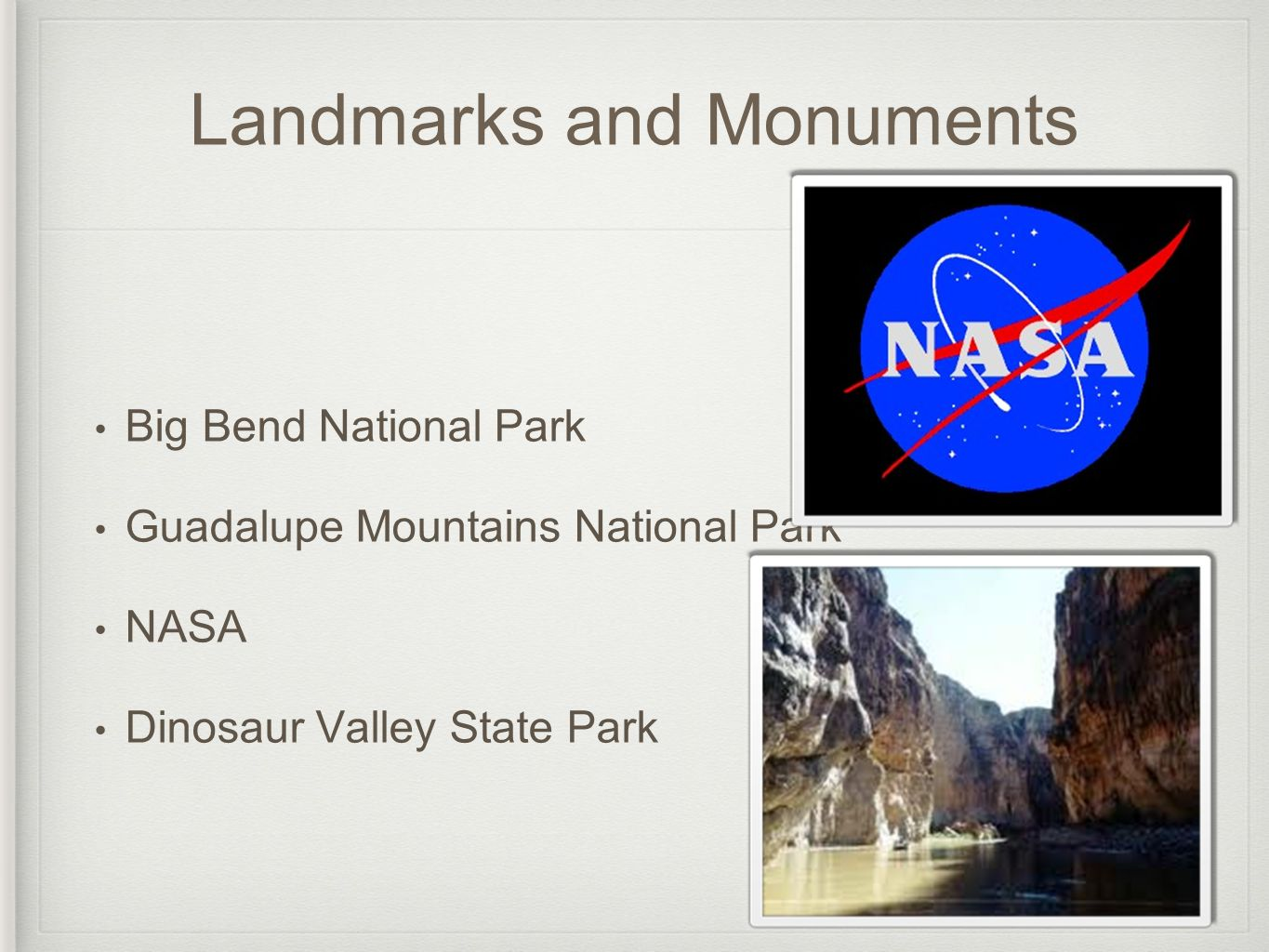 Landmarks and Monuments Big Bend National Park Guadalupe Mountains National Park NASA Dinosaur Valley State Park