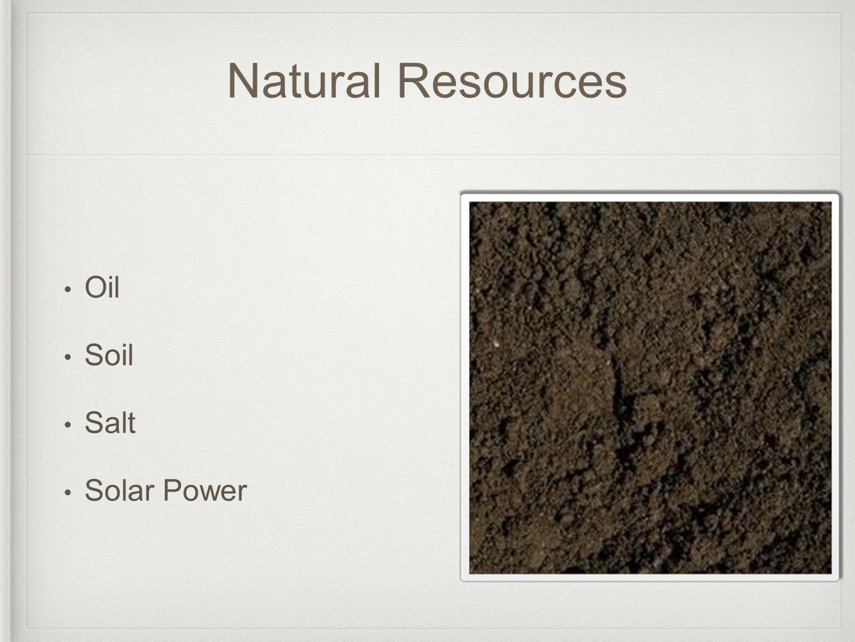 Natural Resources Oil Soil Salt Solar Power