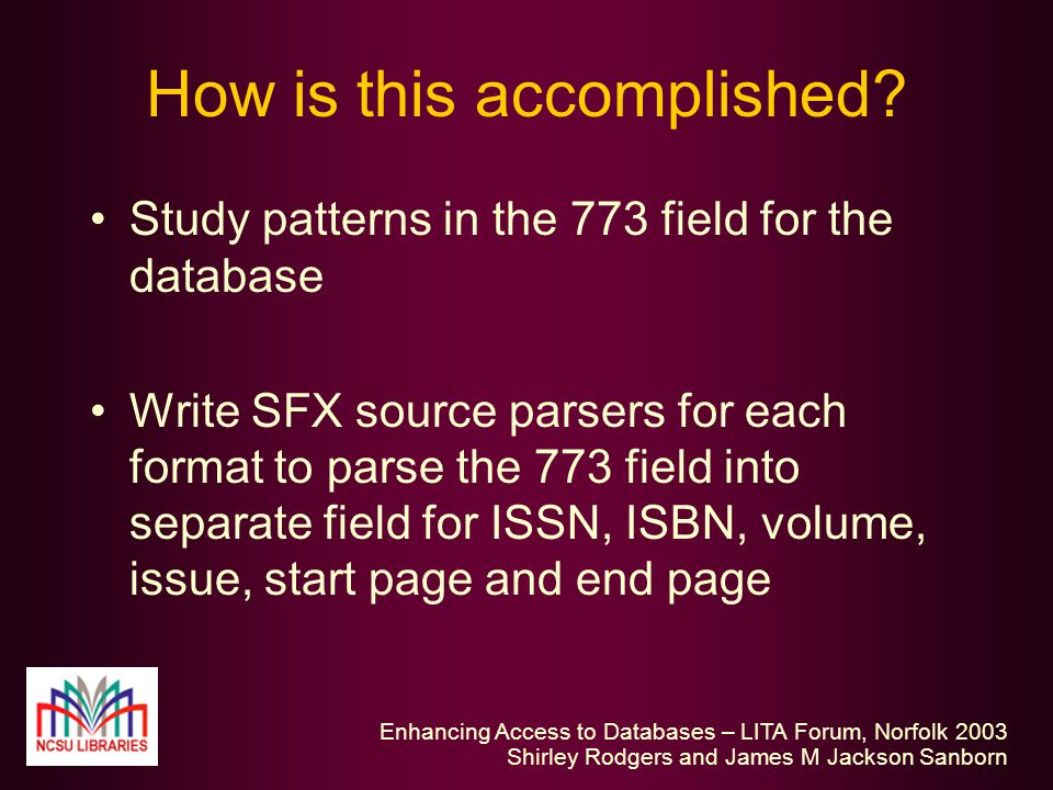 Enhancing Access to Databases – LITA Forum, Norfolk 2003 Shirley Rodgers and James M Jackson Sanborn How is this accomplished.