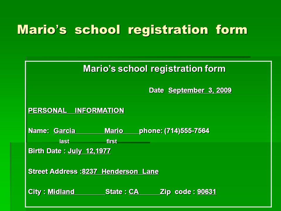 Mario ' s school registration form Mario's school registration form Mario's school registration form Date September 3, 2009 Date September 3, 2009 PER