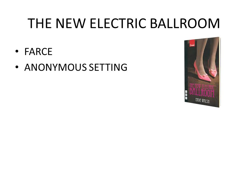 THE NEW ELECTRIC BALLROOM FARCE ANONYMOUS SETTING