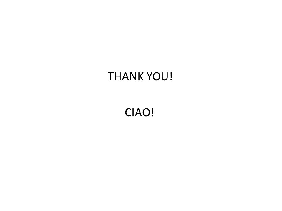 THANK YOU! CIAO!