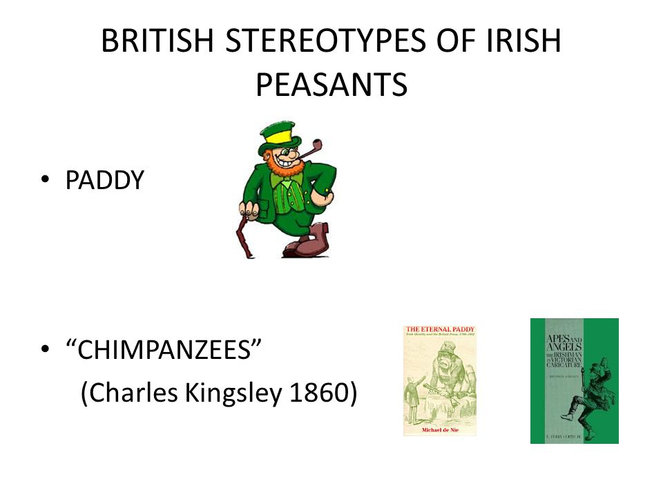 "BRITISH STEREOTYPES OF IRISH PEASANTS PADDY ""CHIMPANZEES"" (Charles Kingsley 1860)"