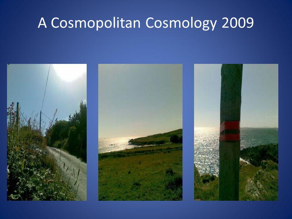 A Cosmopolitan Cosmology 2009