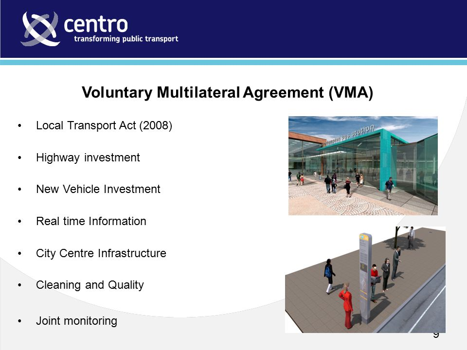 9 Local Transport Act (2008) Highway investment New Vehicle Investment Real time Information City Centre Infrastructure Cleaning and Quality Joint monitoring Voluntary Multilateral Agreement (VMA)