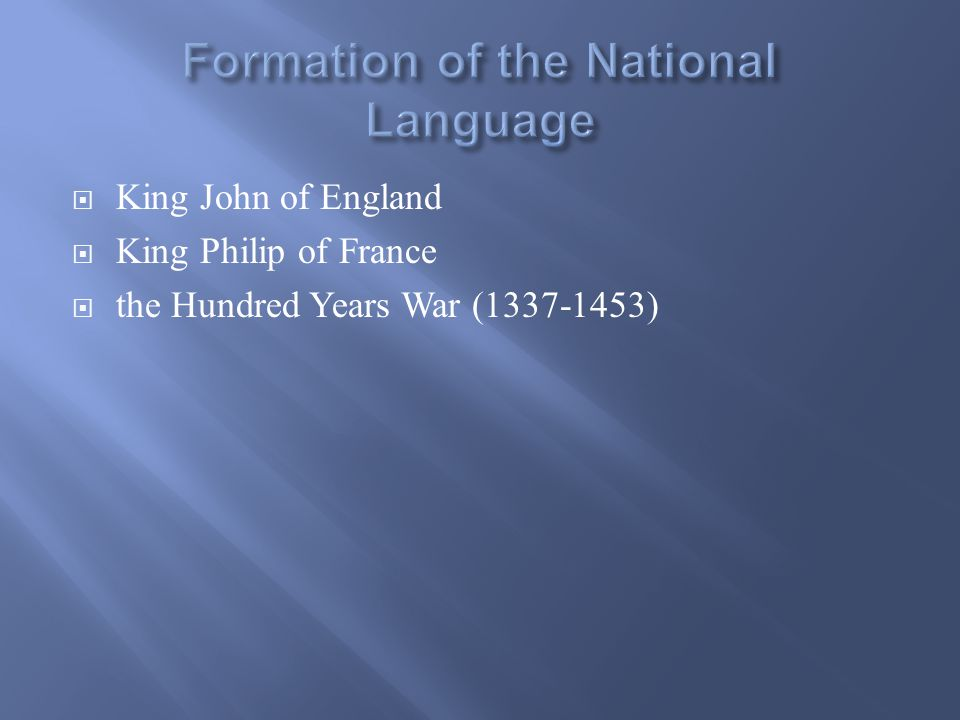  King John of England  King Philip of France  the Hundred Years War (1337-1453)