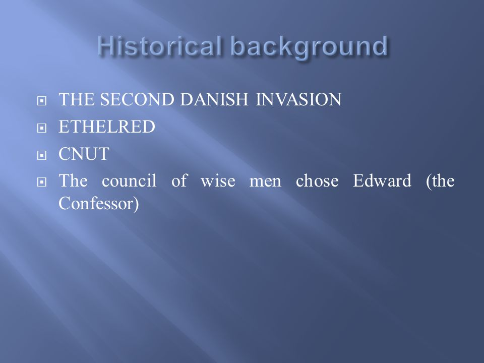  THE SECOND DANISH INVASION  ETHELRED  CNUT  The council of wise men chose Edward (the Confessor)