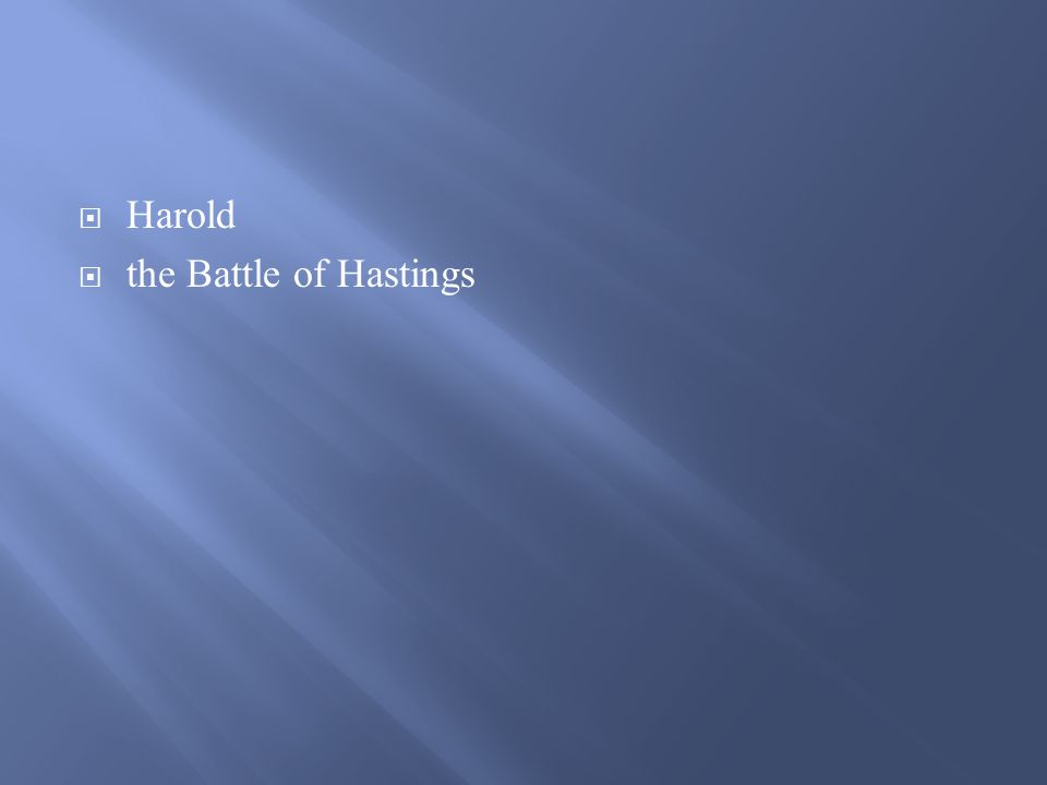  Harold  the Battle of Hastings