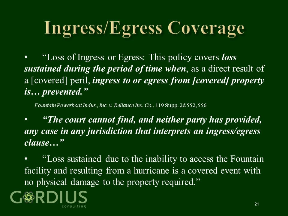 """21 """"Loss of Ingress or Egress: This policy covers loss sustained during the period of time when, as a direct result of a [covered] peril, ingress to o"""