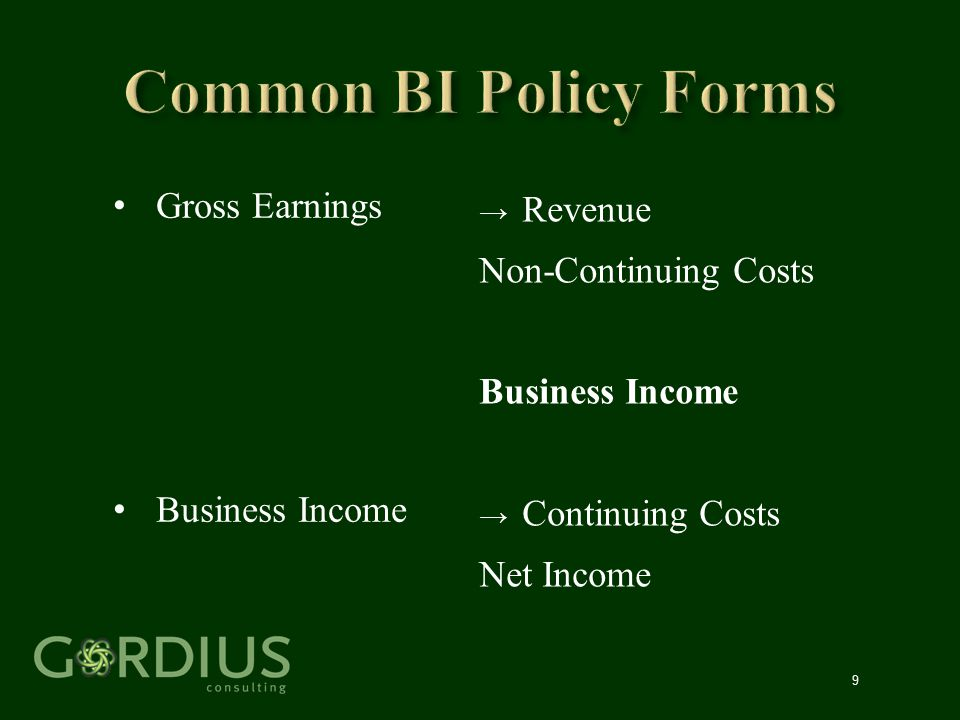 9 Gross Earnings Business Income → Revenue Non-Continuing Costs Business Income → Continuing Costs Net Income