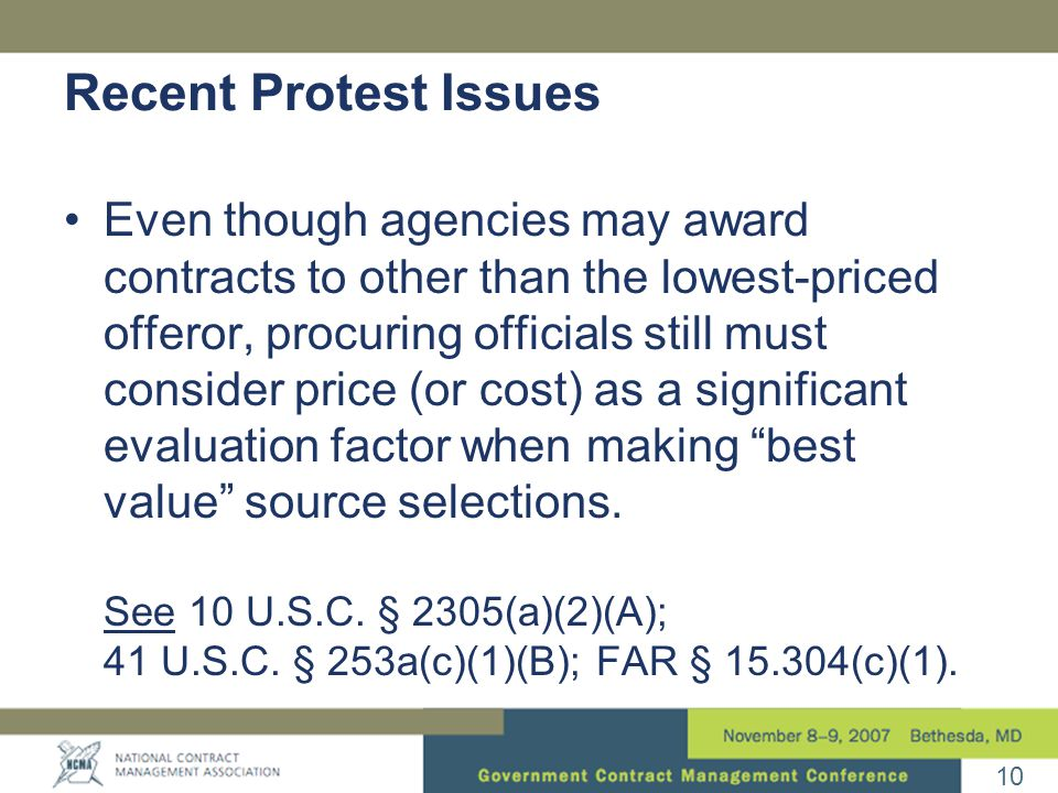 10 Recent Protest Issues Even though agencies may award contracts to other than the lowest-priced offeror, procuring officials still must consider pri