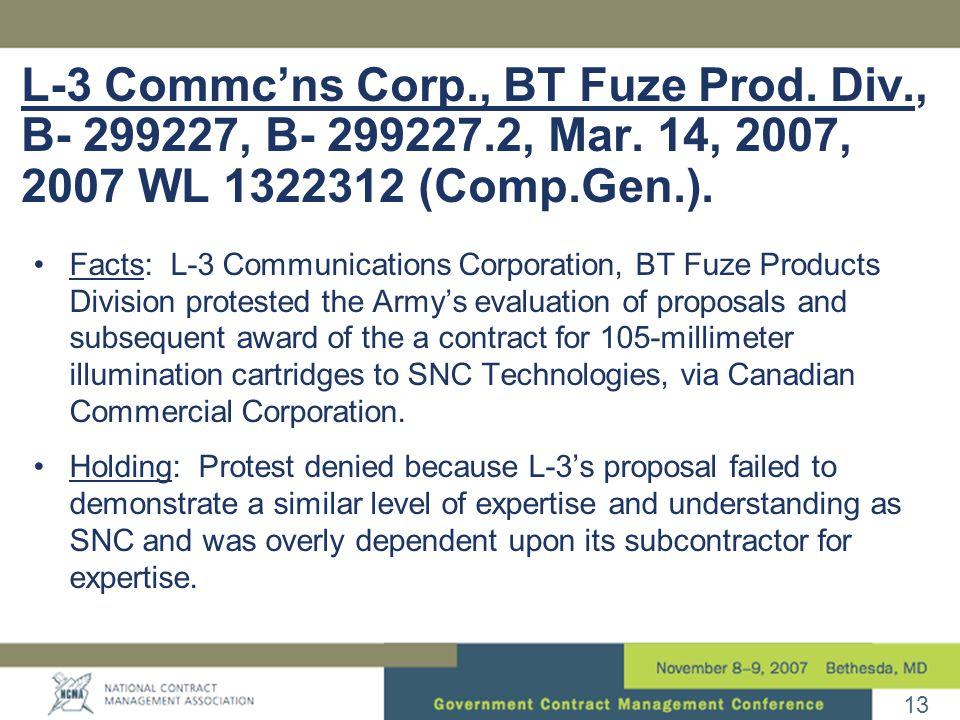 13 L-3 Commc'ns Corp., BT Fuze Prod. Div., B- 299227, B- 299227.2, Mar.