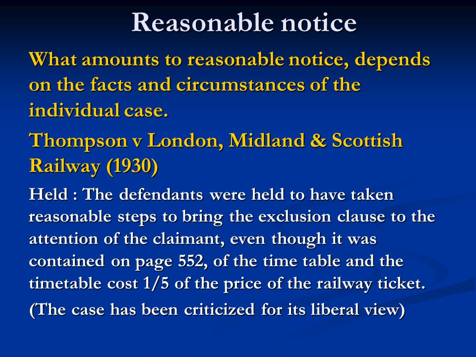 Reasonable notice What amounts to reasonable notice, depends on the facts and circumstances of the individual case.